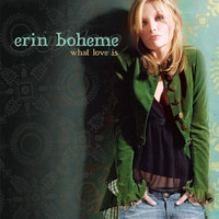 Erin Boheme - What Love Is