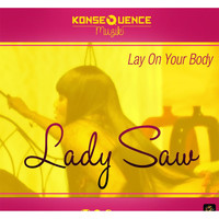 Lady Saw - Lay On Your Body