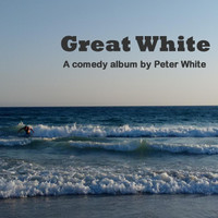 Peter White - Great White (Explicit)