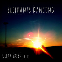 Elephants Dancing - Clear Skies