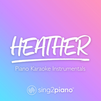 Sing2Piano - Heather (Piano Karaoke Instrumentals)