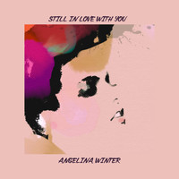 Angelina Winter - Still in Love With You