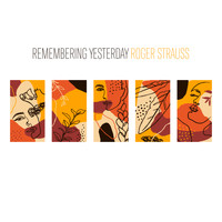Roger Strauss - Remembering Yesterday