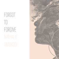Nathalie Ambrosi - Forgot to Forgive