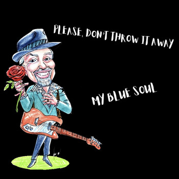 My Blue Soul - Please, Don't Throw It Away