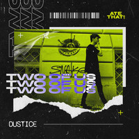 Dustice - Two Of Us