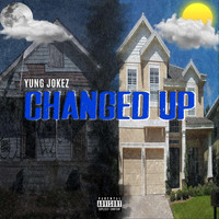 Yung Jokez - Changed Up (Forever Crip) (Explicit)