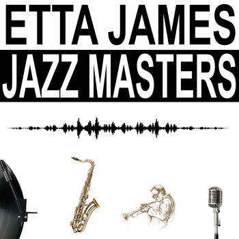 Etta James - Jazz Masters