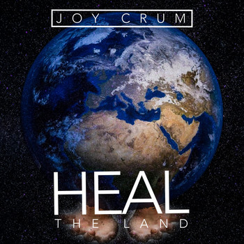 Joy Crum - Heal the Land