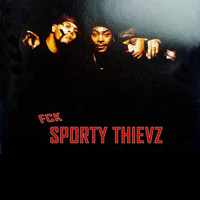 Sporty Thievz - Fck Sporty Thievz (Explicit)
