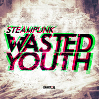 Steampunk - Wasted Youth