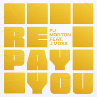 PJ Morton - Repay You (feat. J Moss)