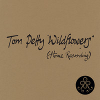 Tom Petty - Wildflowers (Home Recording)