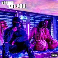 Karma - On You (Explicit)