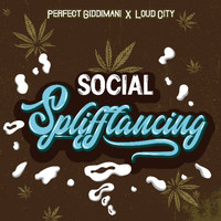 Perfect Giddimani - Social Splifftancing (Explicit)