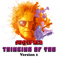 Simply Red - Thinking of You (Version 1)