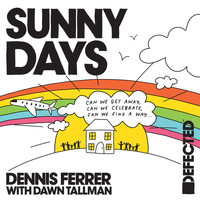 Dennis Ferrer - Sunny Days (with Dawn Tallman)