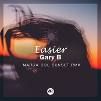 Gary B - Easier (Marga Sol Sunset Rmx)