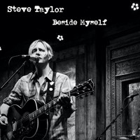 STEVE TAYLOR - Beside Myself (Explicit)
