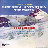 "Sir John Barbirolli - Vaughan Williams: Symphony No. 7 ""Sinfonia antartica"" & Overture from The Wasps"
