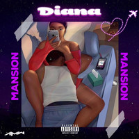 Mansion - Diana (Explicit)