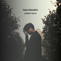 Sano Kenshin - Modest Truth
