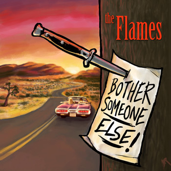 The Flames - Bother Someone Else