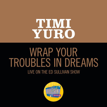 Timi Yuro - Wrap Your Troubles In Dreams (Live On The Ed Sullivan Show, February 18, 1962)