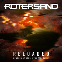Rotersand - Reloaded Reworks of How Do You Feel Today
