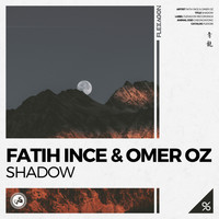 Fatih INCE & Omer Oz - Shadow