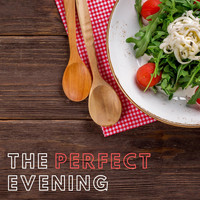 Chill Out Dinner Jazz & Fine Dining Jazz - The Perfect Evening