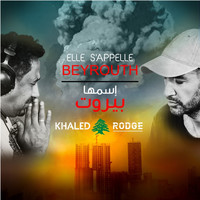 Khaled - Elle s'appelle Beyrouth