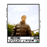 Kevin - Ietsjes Later (Explicit)