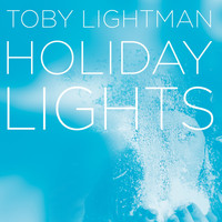 Toby Lightman - Holiday Lights