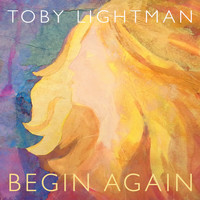 Toby Lightman - Begin Again