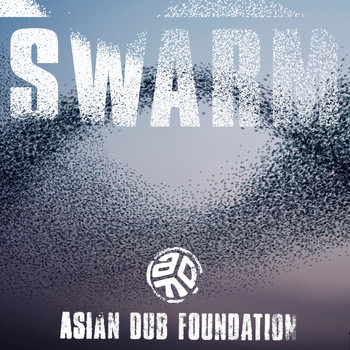 Asian Dub Foundation - Swarm