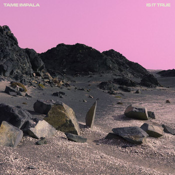 Tame Impala - Is It True (Four Tet Remix)