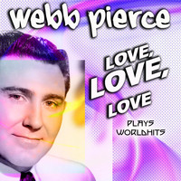 Webb Pierce - Webb Pierce Love, Love, Love (US Country Hits)