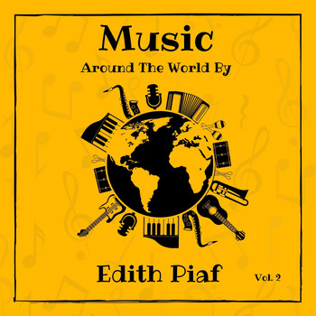 Edith Piaf - Music Around the World by Edith Piaf, Vol. 2