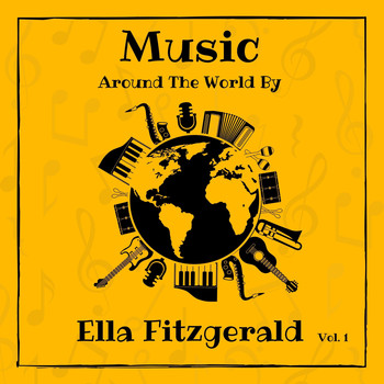 Ella Fitzgerald - Music Around the World by Ella Fitzgerald, Vol. 1