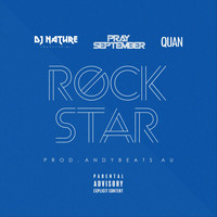 DJ Nature - Rockstar (feat. Pray September & Quan) (Explicit)