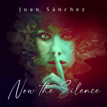Juan Sánchez - Now the Silence