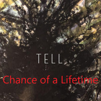 Tell - Chance of a Lifetime
