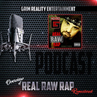 Grim Reality Entertainment - Podcast: Overview of Real Raw Rap (Remastered) [feat. Jp Tha Hustler & Nekro G] (Explicit)