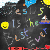 Jonathan Tekell - Jesus Is the Best Ever