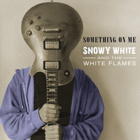 Snowy White - Something on Me