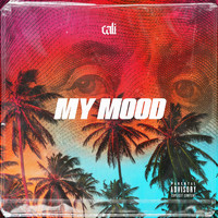 Cali - My Mood (Explicit)