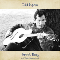 Trini Lopez - Sweet Thing (All Tracks Remastered 2020)