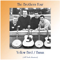 The Brothers Four - Yellow Bird / Banua (All Tracks Remastered)