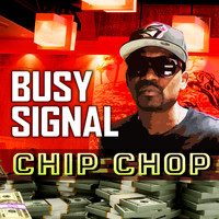 Busy Signal - Chip Chop